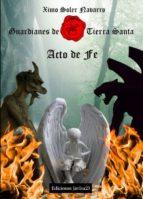 guardianes de tierra santa . acto de fe-ximo soler navarro-9788493908775