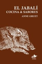 el jabalí, cocina y sabores anne gruet 9788493912475