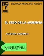el peso de la ausencia (ebook)-azucena charmes-9788494047275