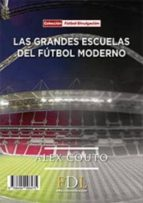 las grandes escuelas de fútbol moderno (ebook) alex couto 9788494098475