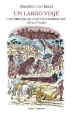 un largo viaje: historia del mundo y sus habitantes en 12 etapas-massimo livi bacci-9788494427275