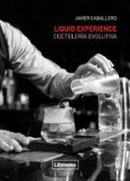 liquid experience   cocteleria evolutiva javier caballero morcillo 9788494509575