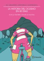 la historia del ciclismo en 80 dias-giles belbin-9788494565175