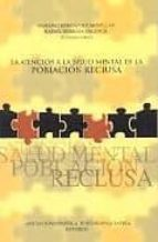 El libro de La atencion a la salud mental de la poblacion reclusa autor MARIANO HERNANDEZ MONSALVE DOC!