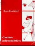 cuentos psicoanaliticos-dezco kosztolanyi-9788495331175