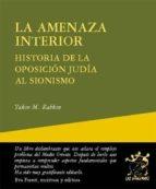 la amenaza interior: historia de la oposicion judia al sionismo-yakov m. rabkin-9788495786975