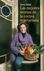 las mejores recetas de la cocina vegetariana irene gelpi y lluch 9788496599475