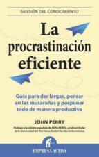la procrastinacion eficiente john perry 9788496627475