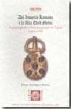 del imperio romano a la alta edad media : arqueologia de la tardo antigüedad en galicia (siglos v viii) alvaro rodriguez resino 9788496673175