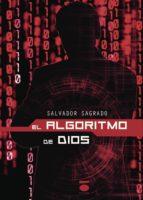 el algoritmo de dios-salvador sagrado-9788496677975