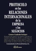 protocolo en las relaciones internacionales de la empresa y los n egocios-carmen cuadrado esclapez-9788496743175