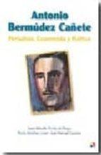 antonio bermudez cañete: periodista, economista y politico-juan velarde-9788497390675