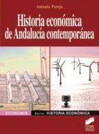 historia economica de andalucia contemporanea-antonio parejo-9788497566575