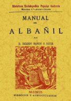 manual del albañil (3ª ed. facsimil de la ed. de madrid, 1880)-ricardo marcos y bausa-9788497610575