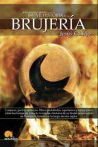la brujeria (breve historia de...) jesus callejo 9788497632775