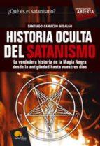 historia oculta del satanismo: la verdadera historia de la magia negra desde la antigüedad hasta nuestros dias santiago camacho 9788497633475