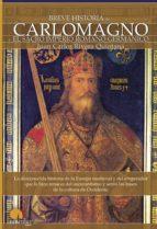 breve historia de carlomagno y el sacro imperio romano germanico-juan carlos rivera quintana-9788497636575