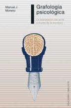 grafologia psicologica: la exploracion del alma a traves de la es critura manuel j. moreno 9788497773775