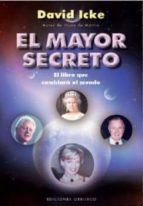 el mayor secreto: el libro que cambiara el mundo-david icke-9788497777575