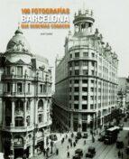 barcelona: 100 fotografias que deberias conocer jordi calafell 9788497856775
