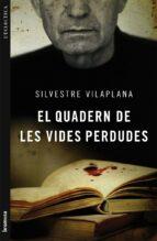 (pe) el quadern de les vides perdudes silvestre vilaplana 9788498248975