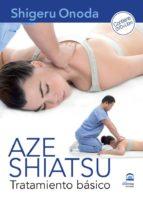 aze shiatsu. tratamiento basico (dvd+libro) shigeru onoda 9788498272475