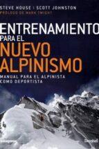 entrenamiento para el nuevo alpinismo steve house scott johnston 9788498293975
