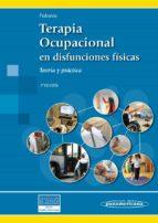 terapia ocupacional en disfunciones fisicas (2ª ed.): teoria y practica begoña polonio lopez 9788498357875