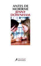 antes de morirme-jenny downham-9788498382075