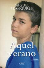 aquel verano (6ª ed.)-miguel aranguren-9788498403275