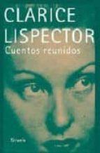cuentos reunidos clarice lispector 9788498412475