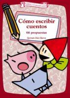 como escribir cuentos (ebook)-german diez barrio-9788498424775