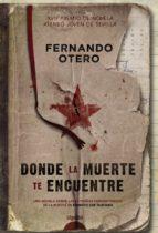DONDE LA MUERTE TE ENCUENTRE ( XVII PREMIO ATENEO JOVEN DE SEVILL A)
