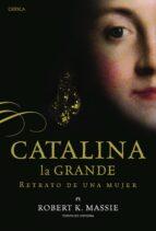 catalina la grande: retrato de una mujer robert k. massie 9788498926675