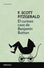 el curioso caso de benjamin button-f. scott fitzgerald-9788499080475