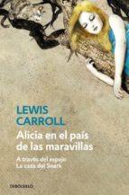 alicia en el pais de las maravillas (a traves del espejo / la caza del snark)-lewis carroll-9788499084275