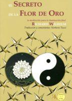 el secreto de la flor de oro: la meditacion para la iluminacion final-richard wilhem-9788499501475