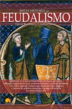 breve historia del feudalismo-david barreras-cristina duran-9788499675275