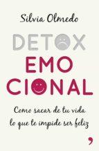 detox emocional: como sacar de tu vida lo que te impide ser feliz silvia olmedo 9788499985275