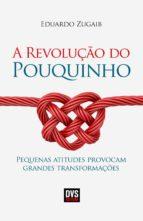 a revolução do pouquinho (ebook)-eduardo zugaib-9788582890875