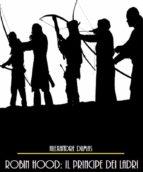 robin hood: il principe dei ladri (ebook) 9788827537275