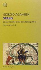 stasis. la guerra civile come paradigma politico homo sacer, ii, 2 giorgio agamben 9788833925875