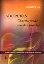 adopcion: construyendo nuestra familia-eva rotenberg-9789508923875