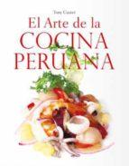 el arte de la cocina peruana tony custer 9789563162875