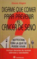 digame que comer para prevenir el cancer de seno-9789683810175