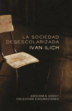 la sociedad desescolarizada ivan ilich 9789871489275