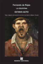 la celestina. octavo acto (texto adaptado al castellano moderno por antonio gálvez alcaide) (ebook)-antonio galvez alcaide-fernando de rojas-cdlap00002675