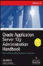 oracle application server 10g administration handbook john garmany donald k. burleson 9780072229585