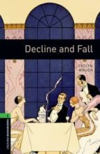 decline and fall (obl 6: oxford bookworms library) 9780194792585