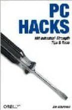 pc hacks-jim aspinwall-9780596007485